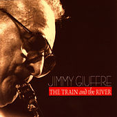 The Train And The River by Jimmy Giuffre