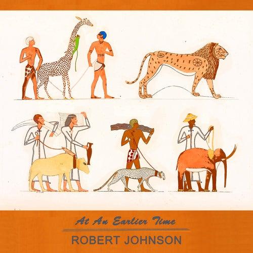 At An Earlier Time von Robert Johnson