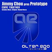 Come Together (Jimmy Chou Presents) by PROTOTYPE