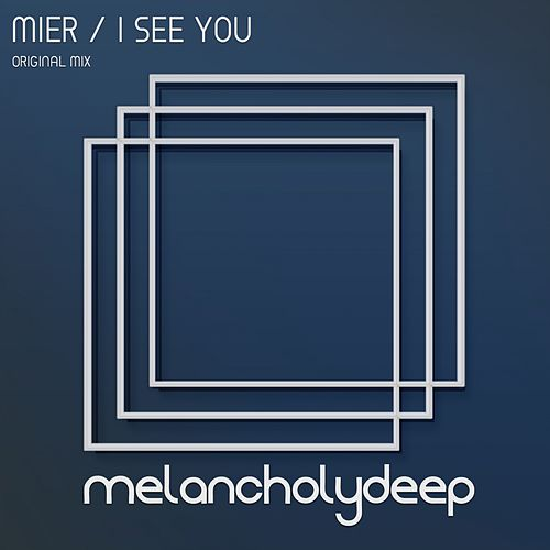 I See You by Los Mier