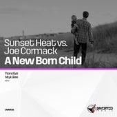 A New Born Child (Sunset Heat vs. Joe Cormack) by Sunset Heat