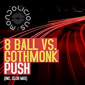 Push (Club Mix) (8 Ball vs. Gothmonk) by 8Ball