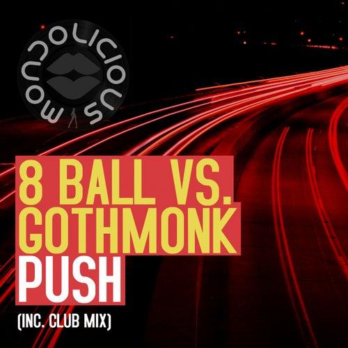 Push (Club Mix) (8 Ball vs. Gothmonk) by 8Ball
