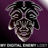 Lost by My Digital Enemy