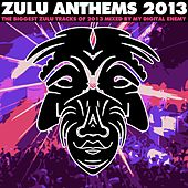 Zulu Anthems 2013 - EP by Various Artists