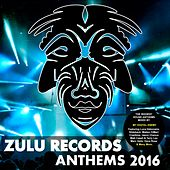 Zulu Records Anthems 2016 - EP by Various Artists