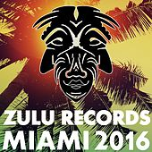 Zulu Records Miami 2016 - EP by Various Artists