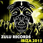 Zulu Records Ibiza 2015 - EP by Various Artists