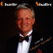 Some of Charlie's Favorites by Charlie Shaffer