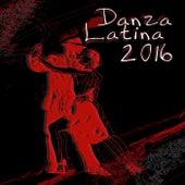 Danza Latina 2016 by Various Artists
