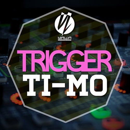 Trigger by Timo