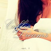 Coffee and Dreams, Vol. 1 by Various Artists