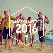 Danceonautica 2016 by Various Artists