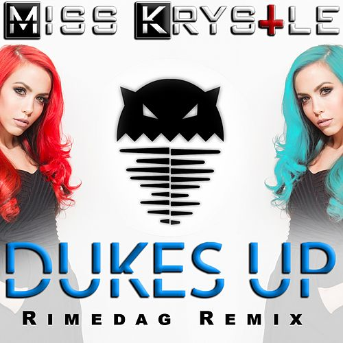 Dukes Up (Rimedag Remix) by Miss Krystle