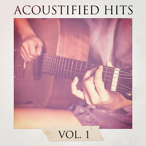 Acoustified Hits, Vol. 1 by Chill Out