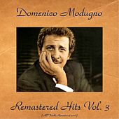 Domenico modugno remastered hits, Vol. 3 (All tracks remastered 2016) by Domenico Modugno