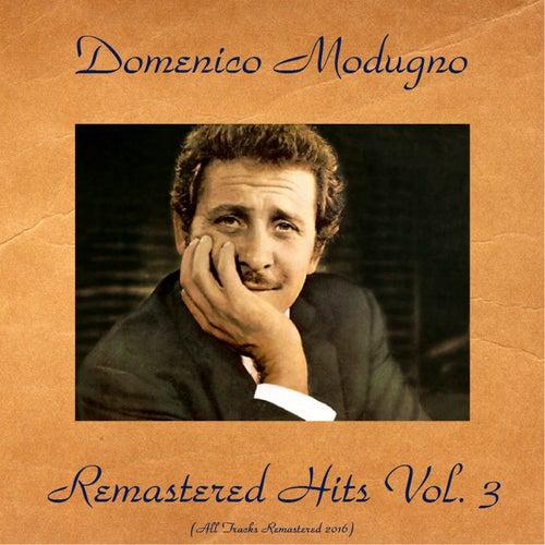 Domenico modugno remastered hits, Vol. 3 (All tracks remastered 2016) by Domenico Modugno