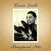 Remastered Hits (All Tracks Remastered 2016) by Bessie Smith
