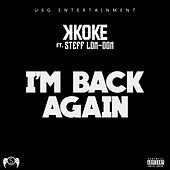 I'm Back Again by K-Koke