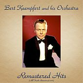 Remastered Hits (All Tracks Remastered 2016) by Bert Kaempfert