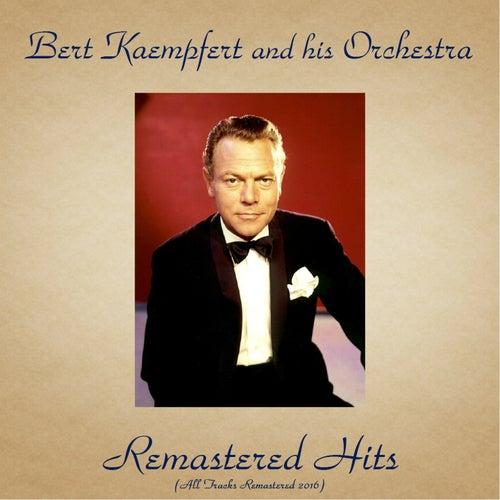Remastered Hits (All Tracks Remastered 2016) by Bert Kaempfert