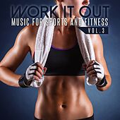 Work It Out: Music for Sports and Fitness, Vol. 3 by Various Artists