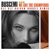 Ole Ole Ole We Are The Champions Balkan Boogie Remix by Buscemi