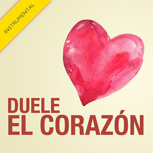 Duele el Corazón (Instrumental) - Single by The Harmony Group