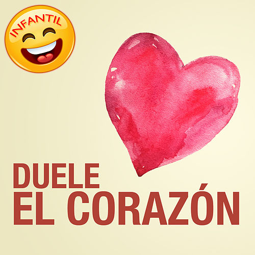 Duele el Corazón (Infantil) - Single by The Harmony Group