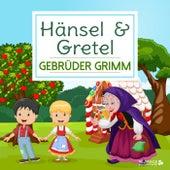 Hänsel & Gretel by Gebrüder Grimm