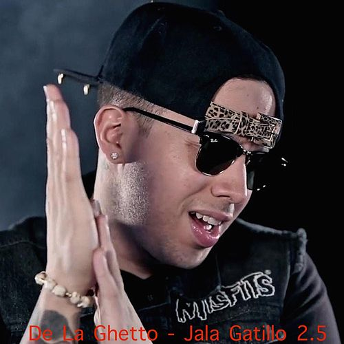 Jala Gatillo {2.5} by De La Ghetto