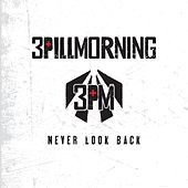 Never Look Back by 3 Pill Morning