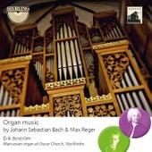 Johann Sebastian Bach & Max Reger: Organ Music by Erik Bostrom