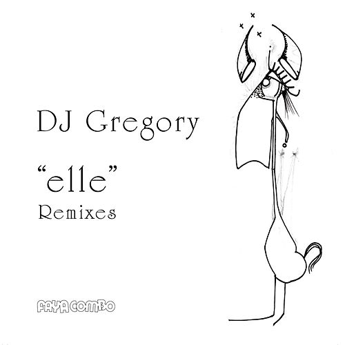 Elle (Remixes) by DJ Gregory