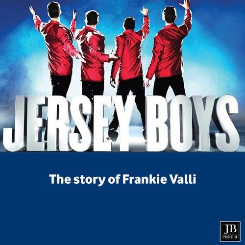 Jersey Boys (The Story of Frankie Valli) von Frankie Valli & The Four Seasons