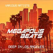 Megapolis Beats (Deep in Los Angeles), Vol. 2 by Various Artists