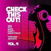 Check This Out! (20 Deep Party Smoothies), Vol. 4 by Various Artists