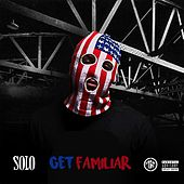 Get Familiar by Solo
