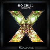 No Chill by Stalker