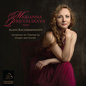 Rachmaninoff: Variations on a Theme of Chopin, Op. 22 & Variations on a Theme of Corelli, Op. 42 by Marianna Prjevalskaya