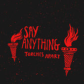 Torches Apart by Say Anything
