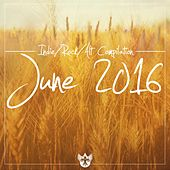 Indie / Rock / Alt Compilation (June 2016) by Various Artists