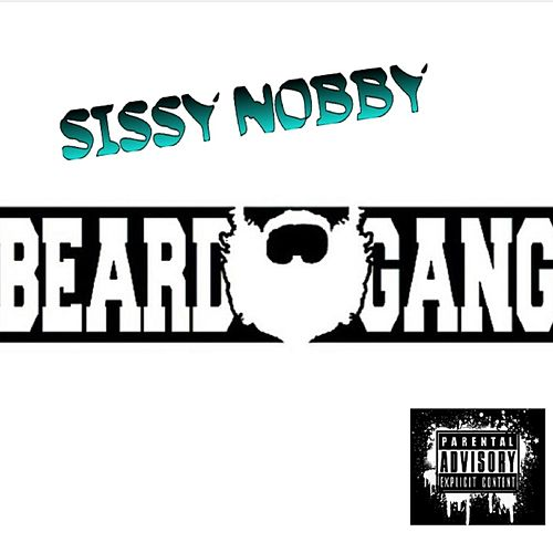 Beard Gang by Sissy Nobby