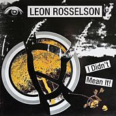 I Didn't Mean It by Leon Rosselson