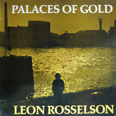 Palaces of Gold by Leon Rosselson