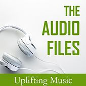 The Audio Files: Uplifting Music by Various Artists