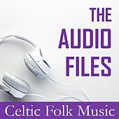 The Audio Files: Celtic Folk Music by Various Artists