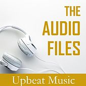 The Audio Files: Upbeat Music by Various Artists