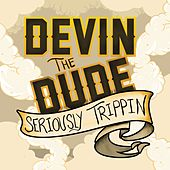 Seriously Trippin' - EP von Devin The Dude