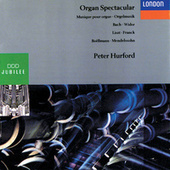 Organ Spectacular by Peter Hurford